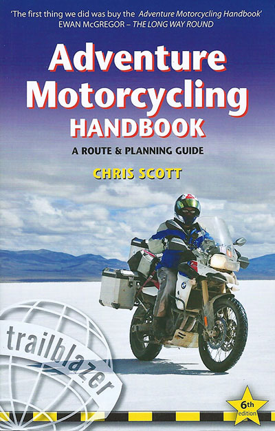 Chris Scott Adventure Motorcycling Handbook travel bible